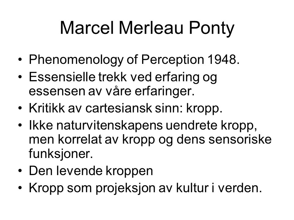 Marcel Merleau Ponty Phenomenology of Perception 1948.