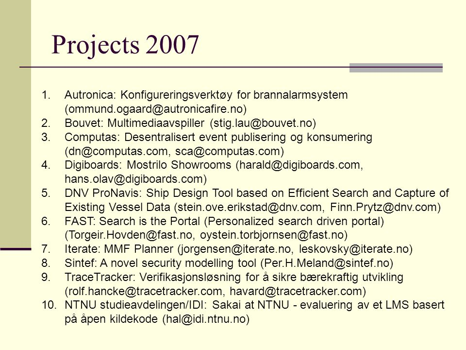 Projects 2007 Autronica: Konfigureringsverktøy for brannalarmsystem (ommund.ogaard@autronicafire.no)