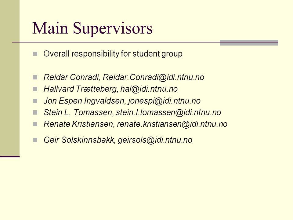 Main Supervisors Overall responsibility for student group