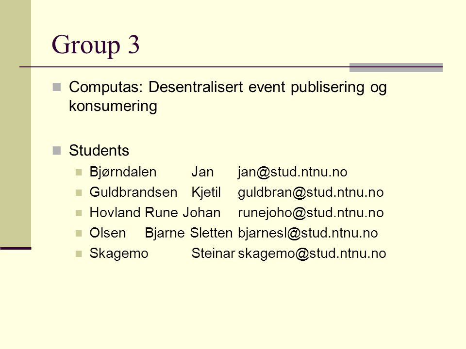 Group 3 Computas: Desentralisert event publisering og konsumering