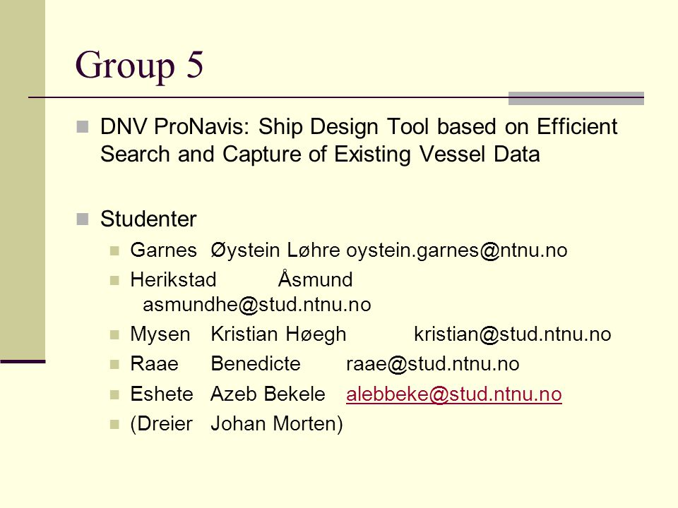 Group 5 DNV ProNavis: Ship Design Tool based on Efficient Search and Capture of Existing Vessel Data.
