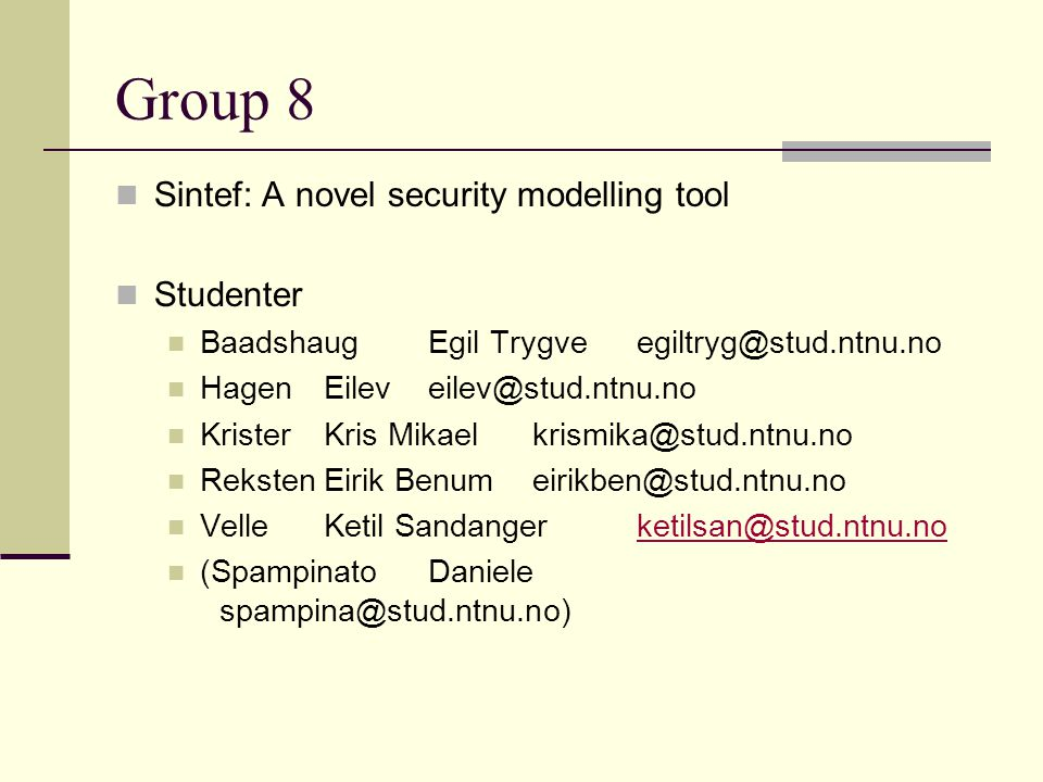 Group 8 Sintef: A novel security modelling tool Studenter