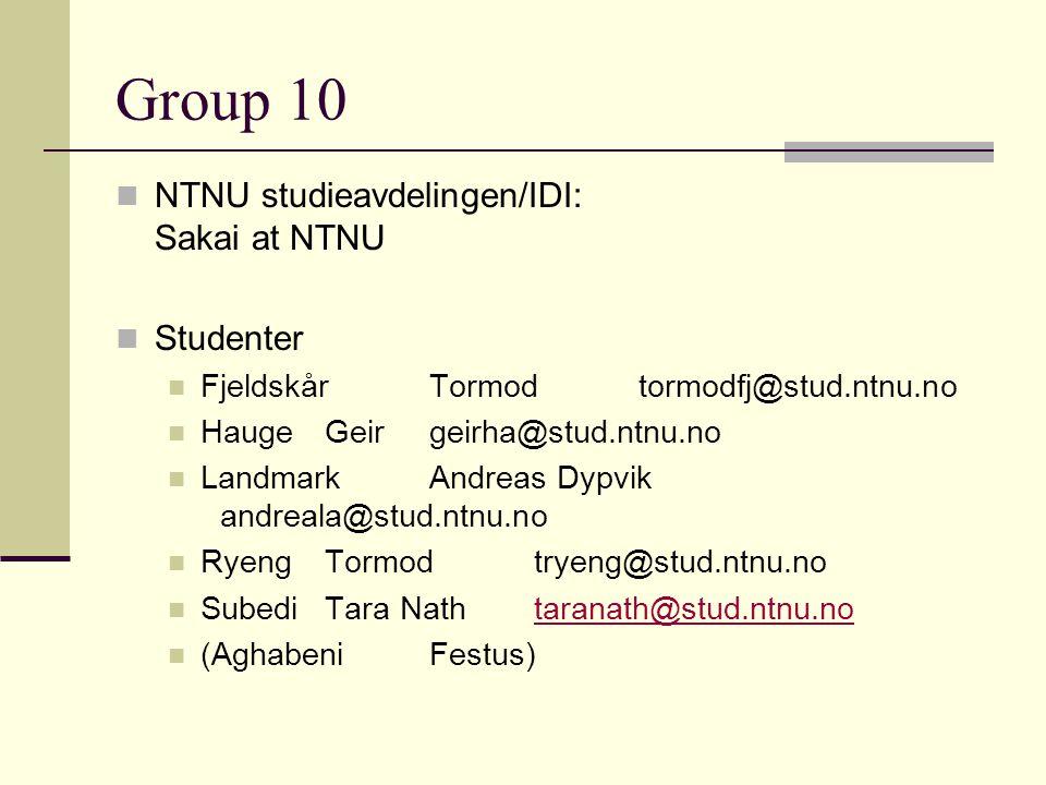 Group 10 NTNU studieavdelingen/IDI: Sakai at NTNU Studenter