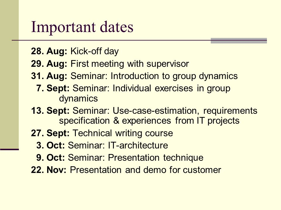 Important dates 28. Aug: Kick-off day