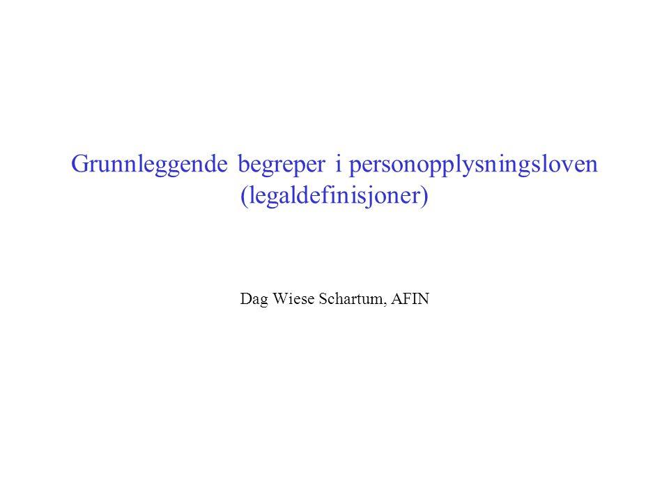 Grunnleggende begreper i personopplysningsloven (legaldefinisjoner)