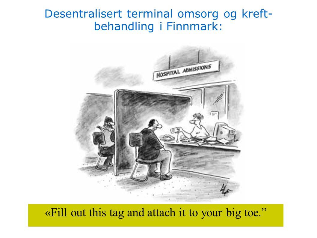 Desentralisert terminal omsorg og kreft-behandling i Finnmark: