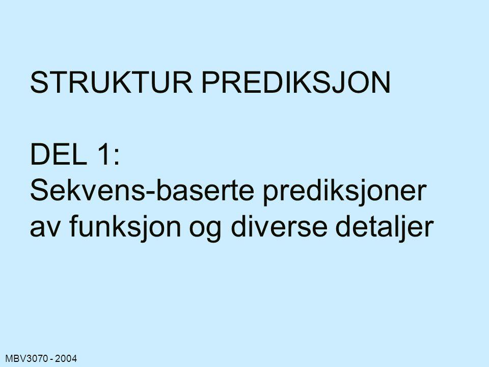 STRUKTUR PREDIKSJON DEL 1: Sekvens-baserte prediksjoner av funksjon og diverse detaljer