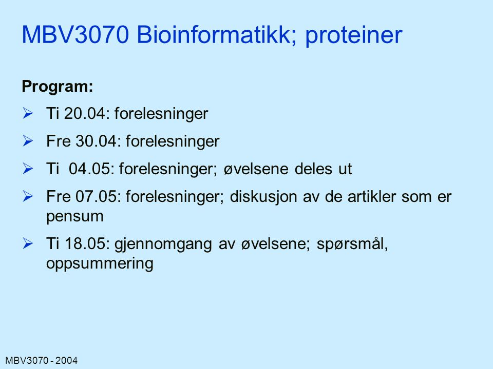 MBV3070 Bioinformatikk; proteiner