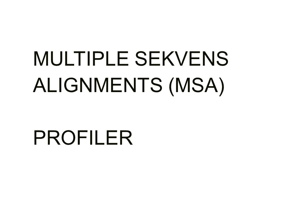 MULTIPLE SEKVENS ALIGNMENTS (MSA) PROFILER