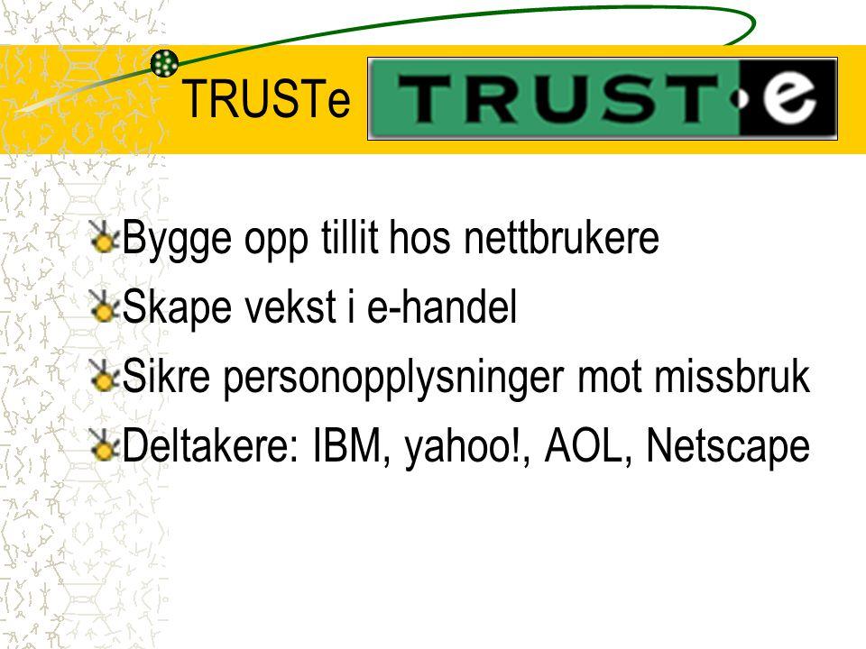 TRUSTe Bygge opp tillit hos nettbrukere Skape vekst i e-handel