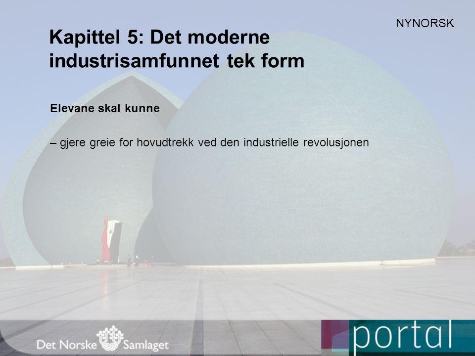 Kapittel 5: Det moderne industrisamfunnet tek form