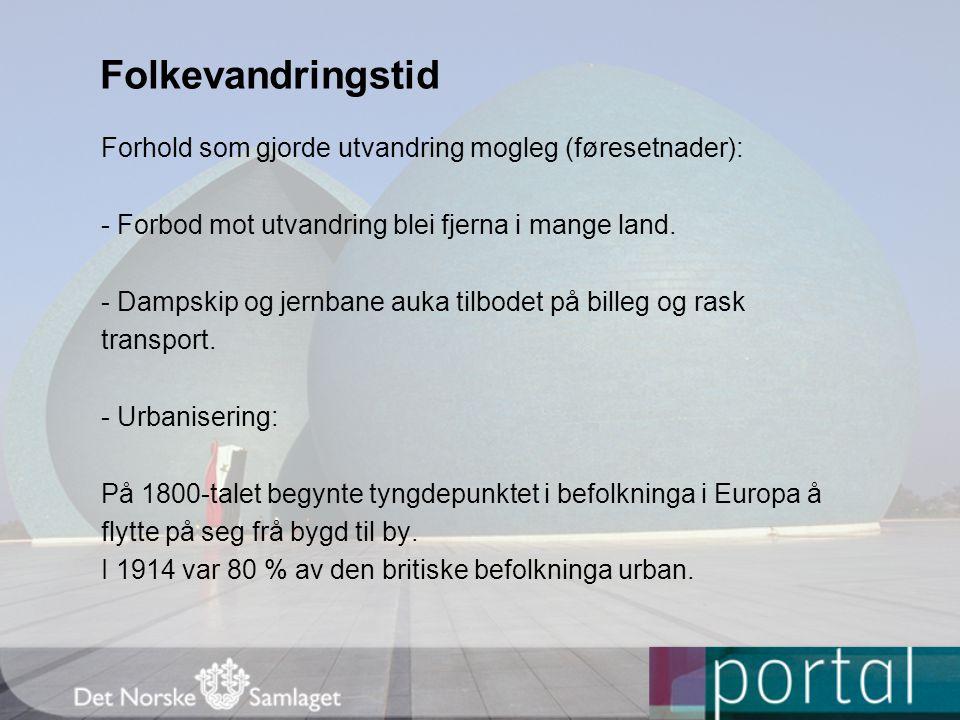 Folkevandringstid Forhold som gjorde utvandring mogleg (føresetnader):