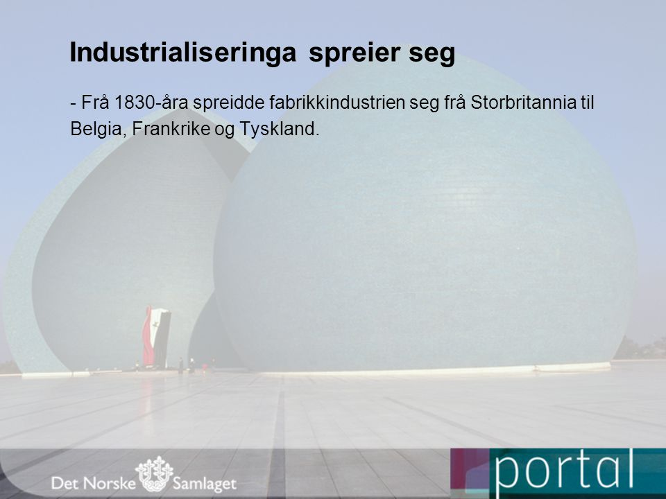 Industrialiseringa spreier seg
