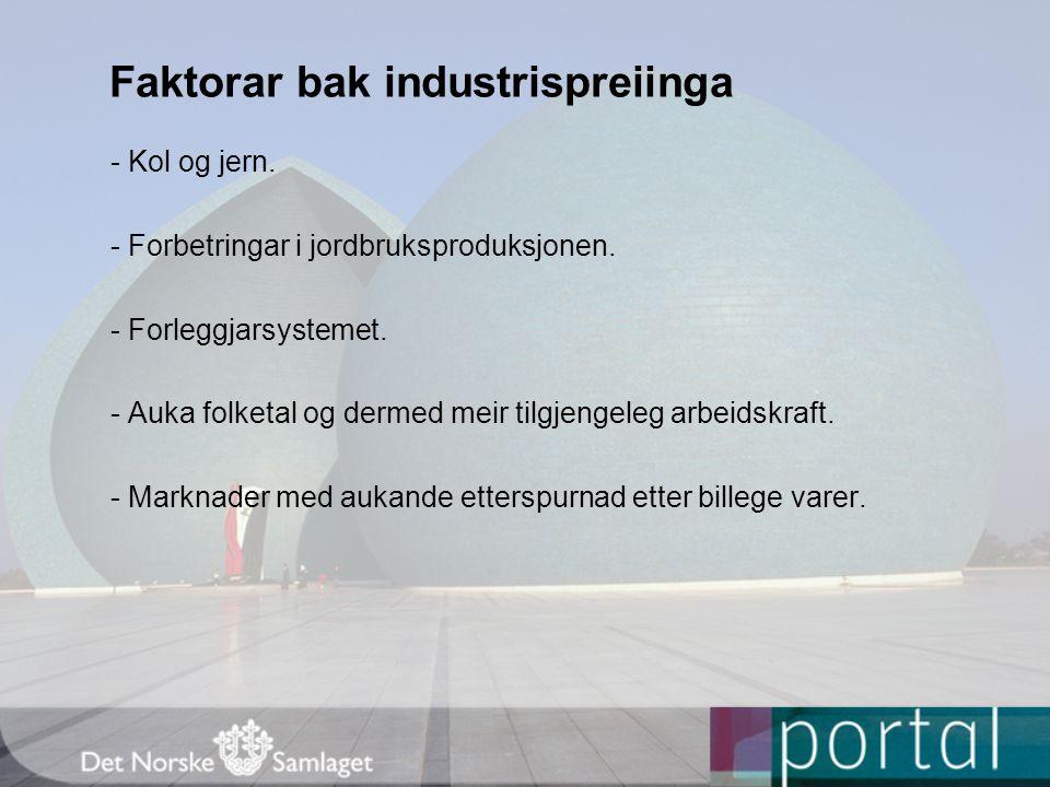 Faktorar bak industrispreiinga