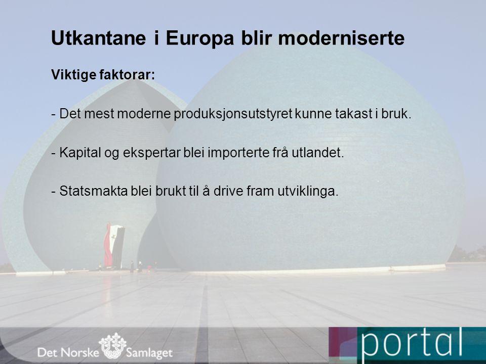 Utkantane i Europa blir moderniserte