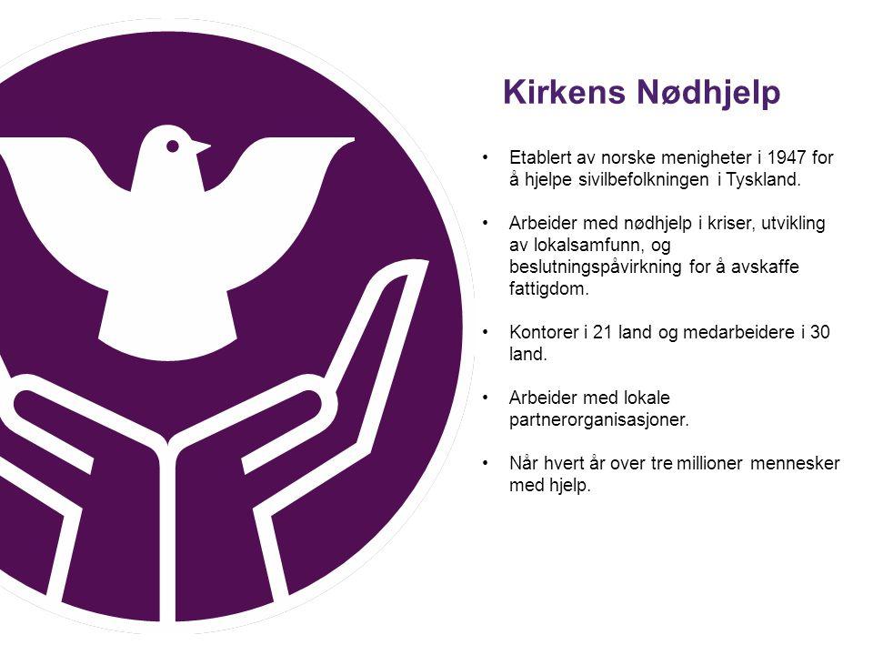 Kirkens Nødhjelp Etablert av norske menigheter i 1947 for å hjelpe sivilbefolkningen i Tyskland.