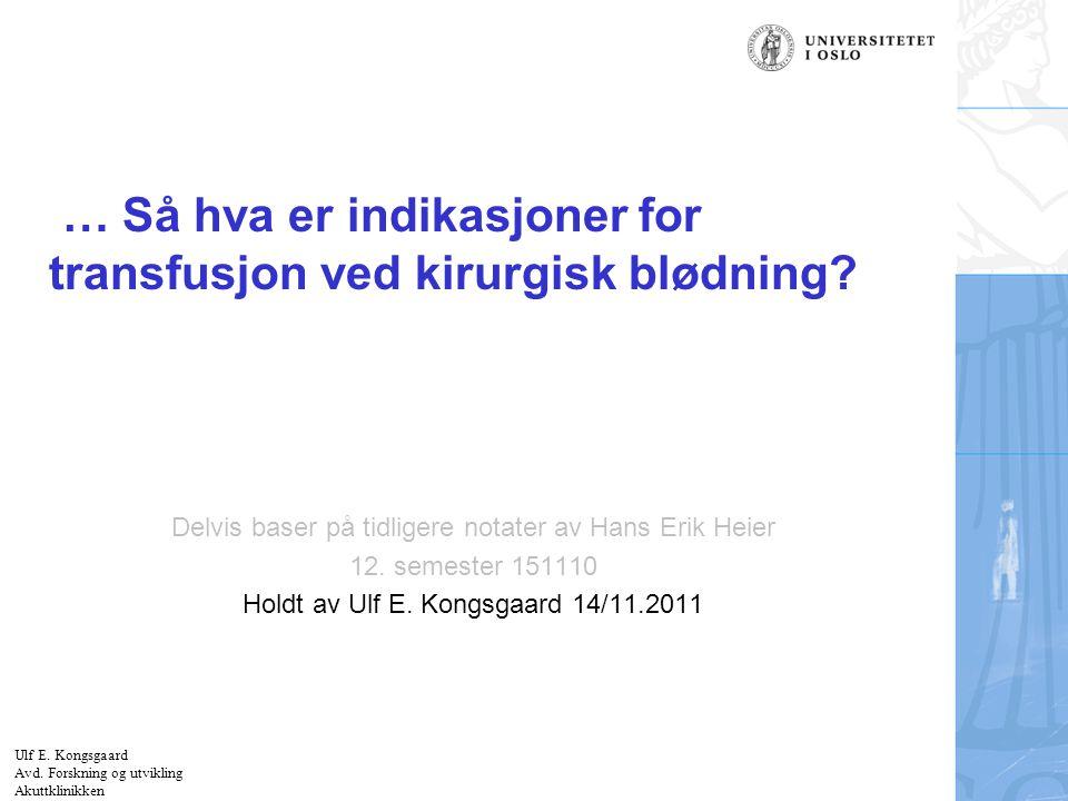 … Så hva er indikasjoner for transfusjon ved kirurgisk blødning