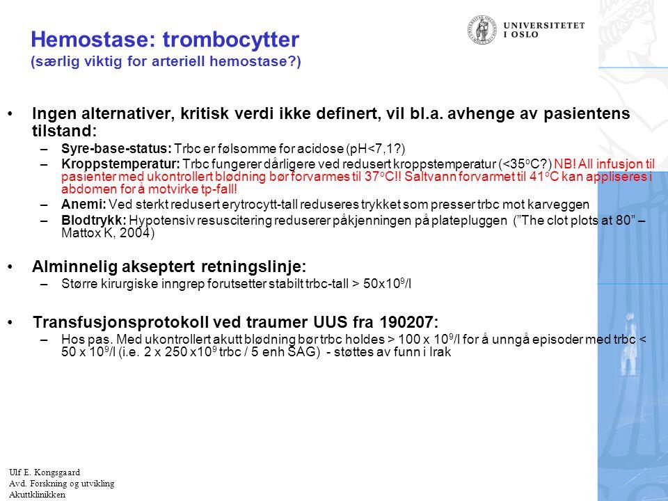 Hemostase: trombocytter (særlig viktig for arteriell hemostase )