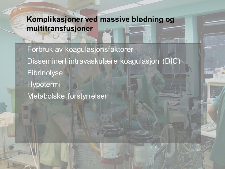Komplikasjoner ved massive blødning og multitransfusjoner