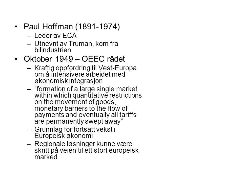 Paul Hoffman (1891-1974) Oktober 1949 – OEEC rådet Leder av ECA