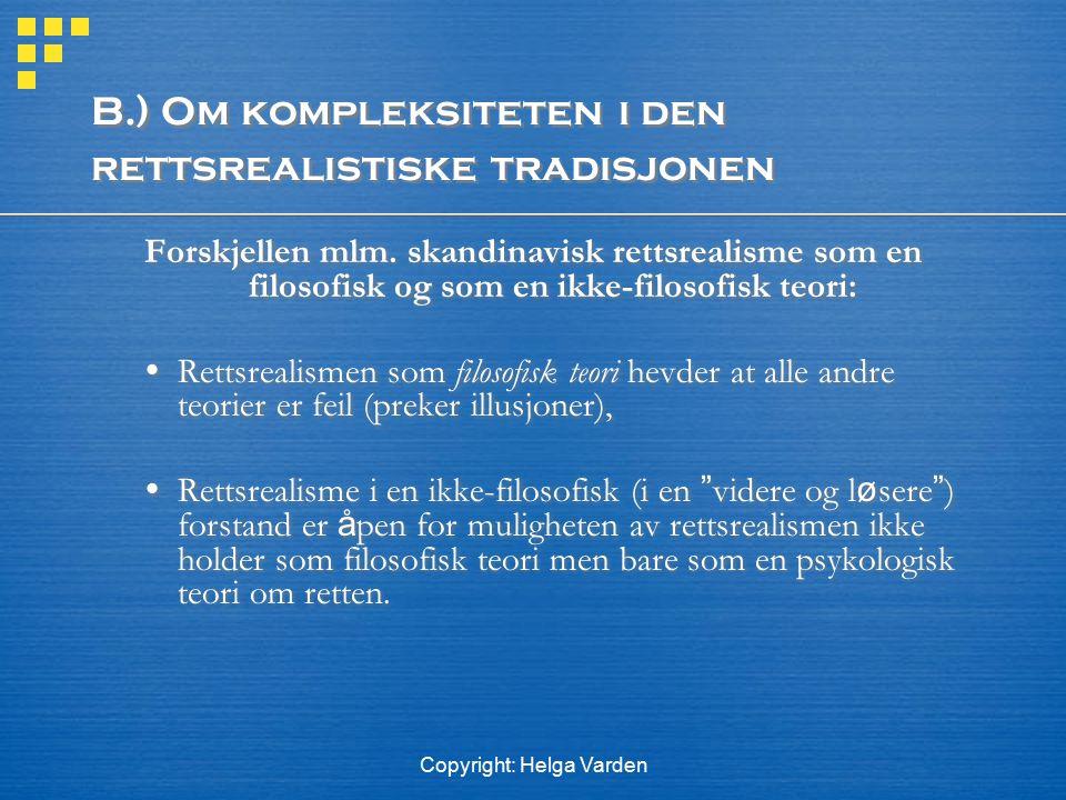 B.) Om kompleksiteten i den rettsrealistiske tradisjonen