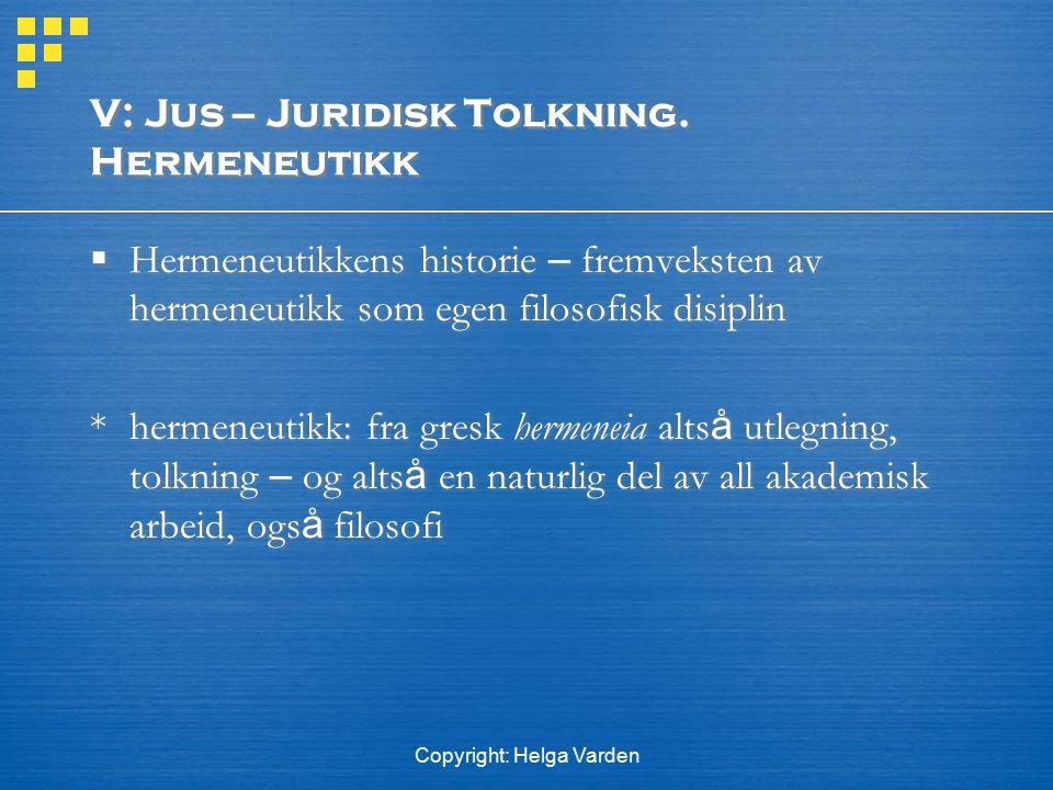 V: Jus – Juridisk Tolkning. Hermeneutikk