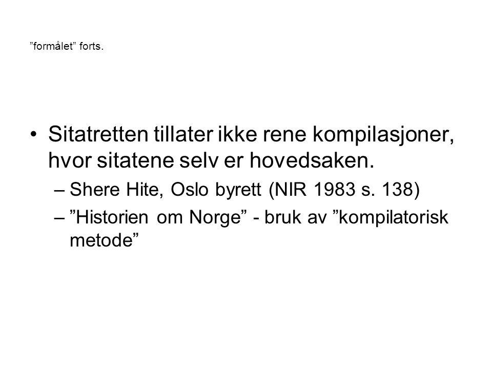 formålet forts. Sitatretten tillater ikke rene kompilasjoner, hvor sitatene selv er hovedsaken. Shere Hite, Oslo byrett (NIR 1983 s. 138)