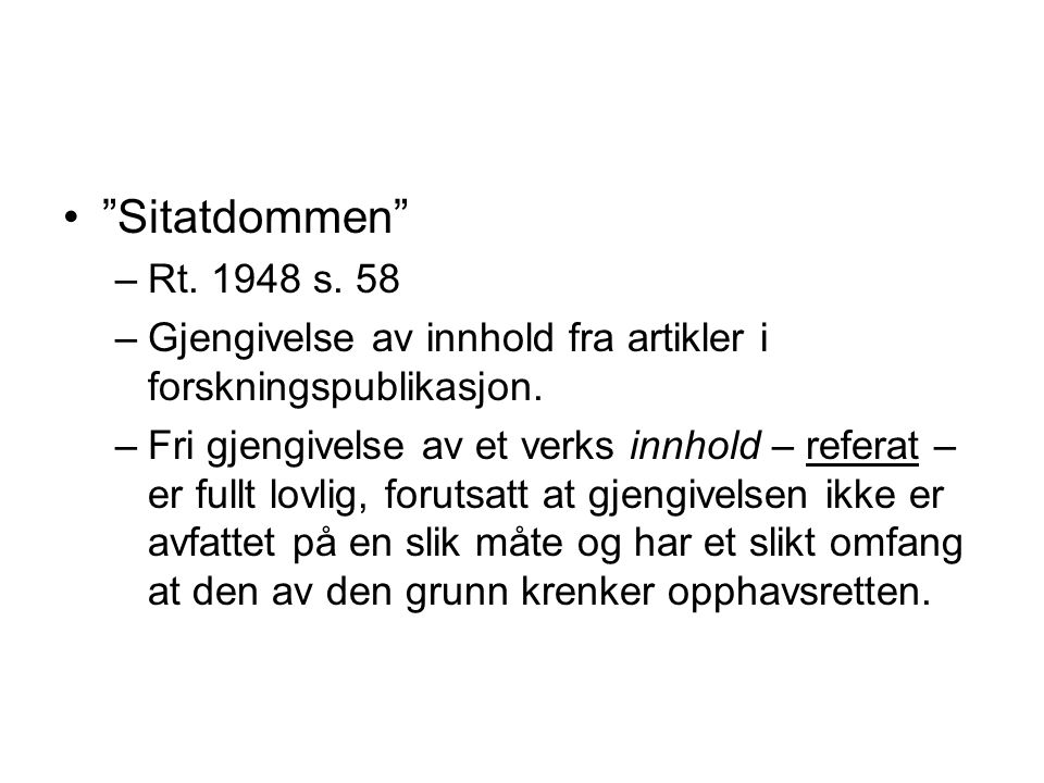 Sitatdommen Rt. 1948 s. 58. Gjengivelse av innhold fra artikler i forskningspublikasjon.