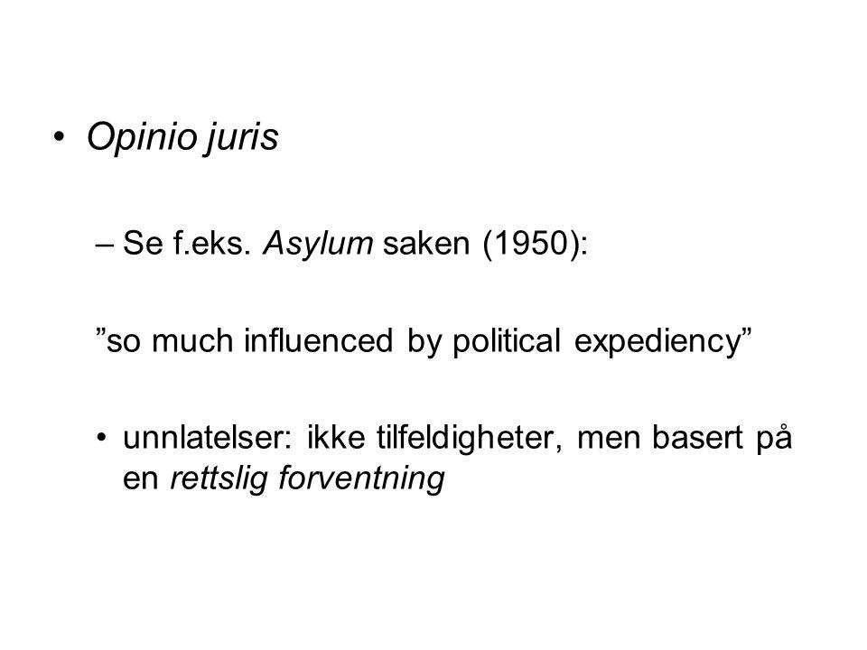 Opinio juris Se f.eks. Asylum saken (1950):
