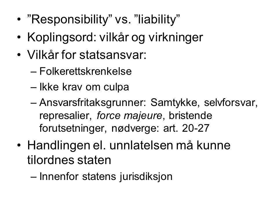 Responsibility vs. liability Koplingsord: vilkår og virkninger