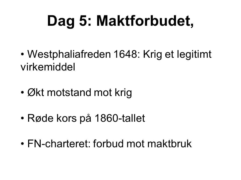 Dag 5: Maktforbudet, Westphaliafreden 1648: Krig et legitimt virkemiddel. Økt motstand mot krig.