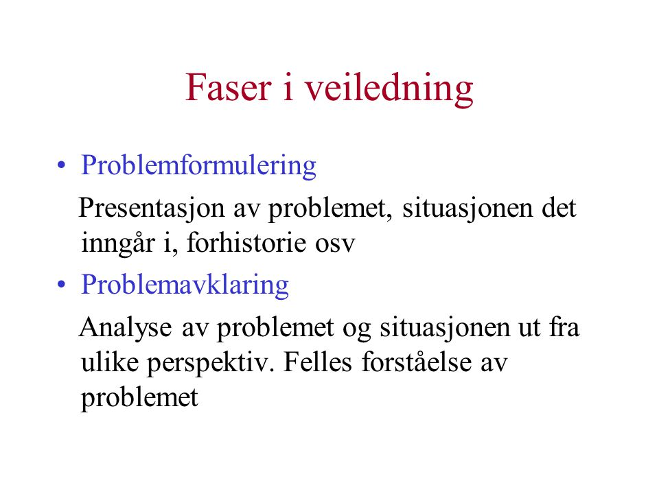 Faser i veiledning Problemformulering
