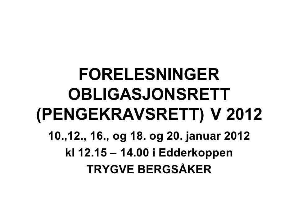 FORELESNINGER OBLIGASJONSRETT (PENGEKRAVSRETT) V 2012
