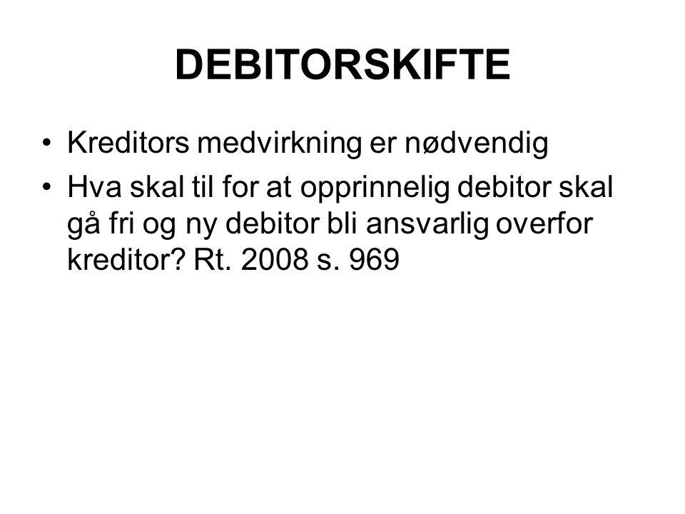 DEBITORSKIFTE Kreditors medvirkning er nødvendig