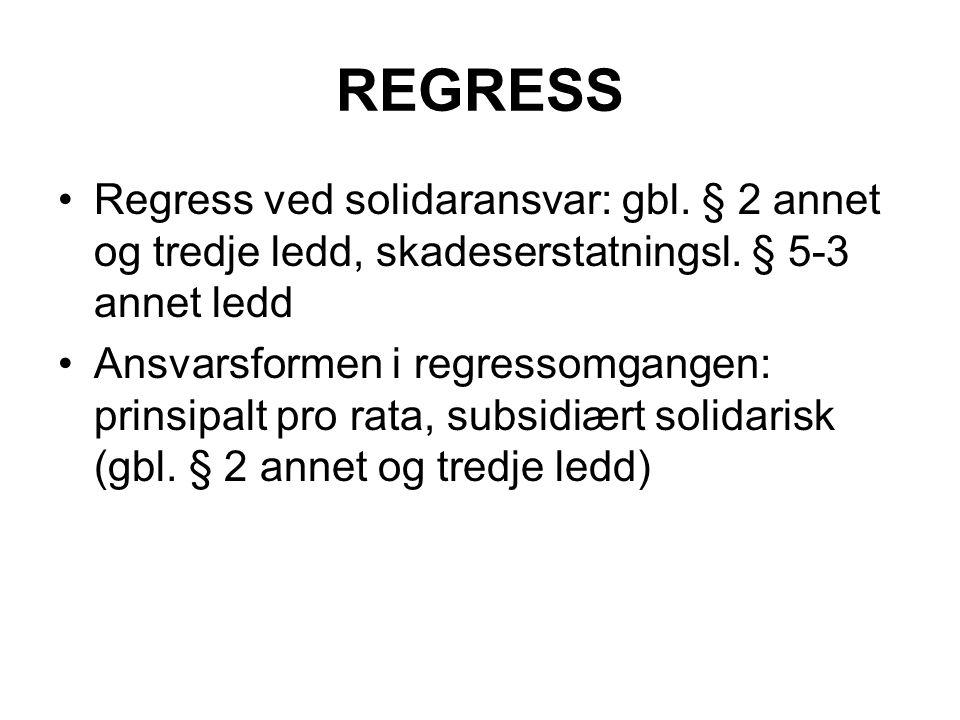 REGRESS Regress ved solidaransvar: gbl. § 2 annet og tredje ledd, skadeserstatningsl. § 5-3 annet ledd.