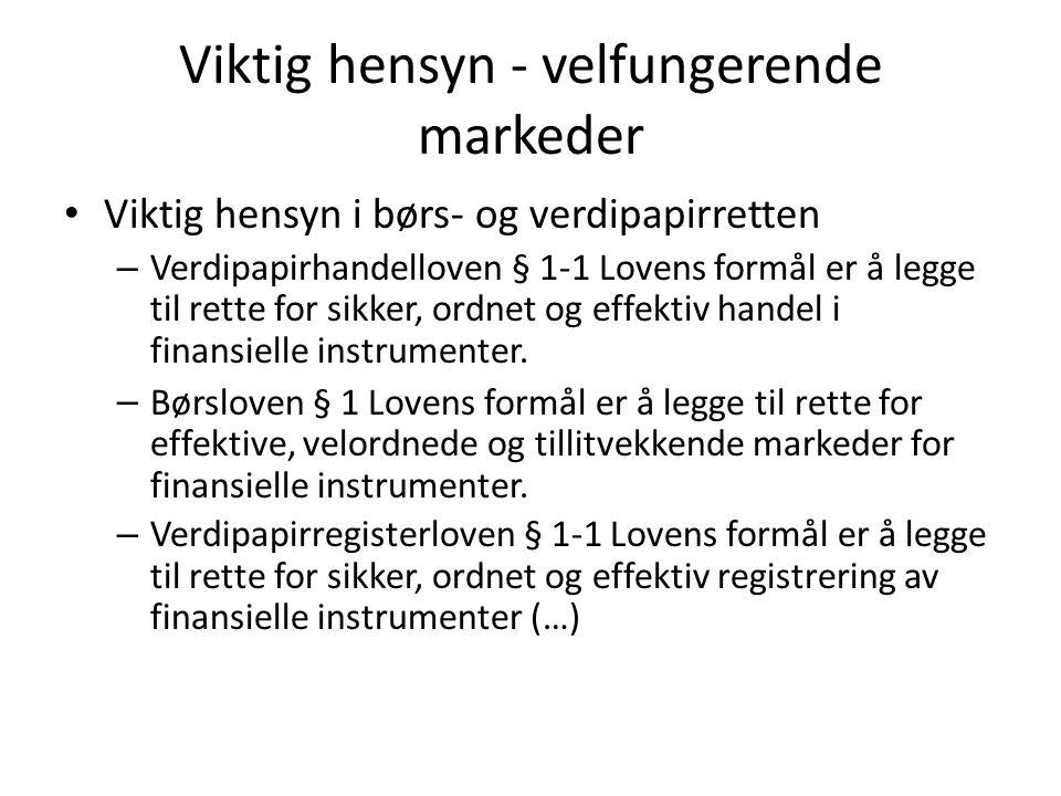 Viktig hensyn - velfungerende markeder