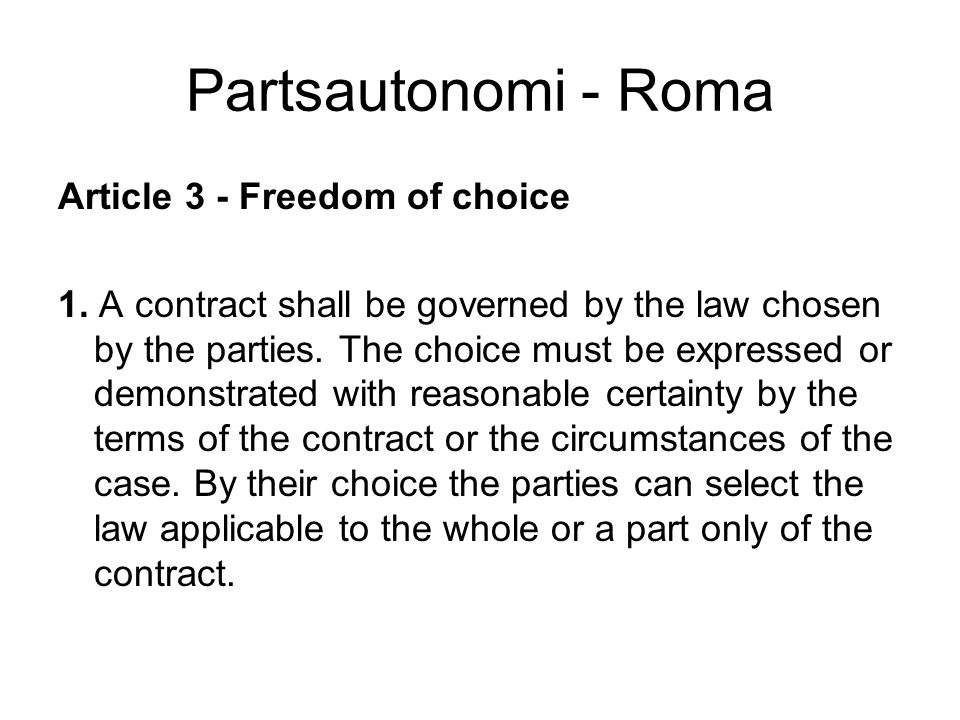 Partsautonomi - Roma Article 3 - Freedom of choice