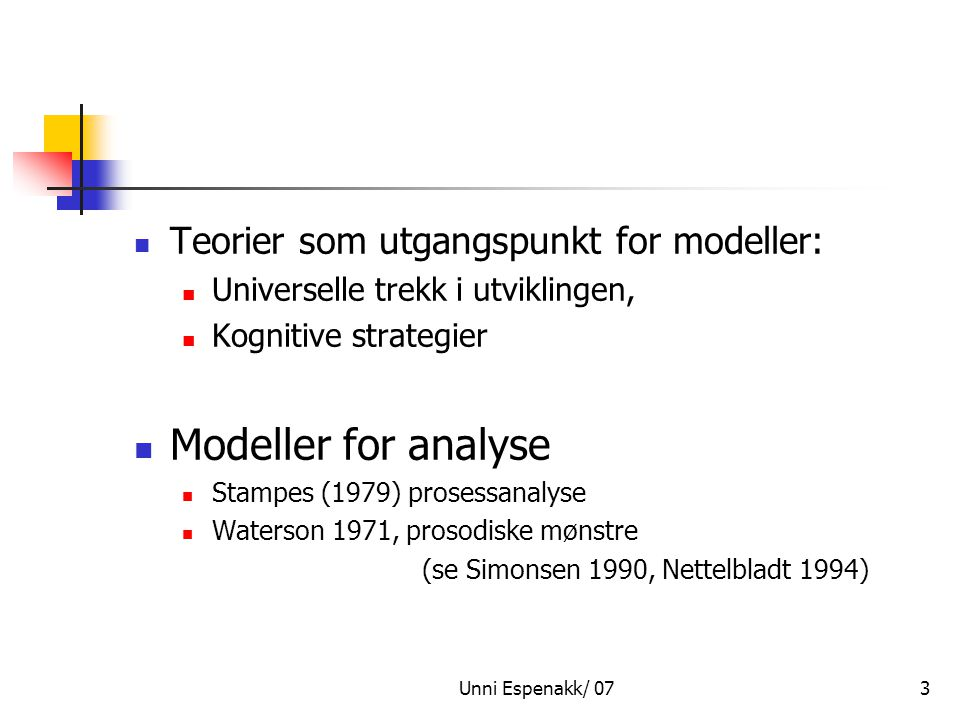 Modeller for analyse Teorier som utgangspunkt for modeller: