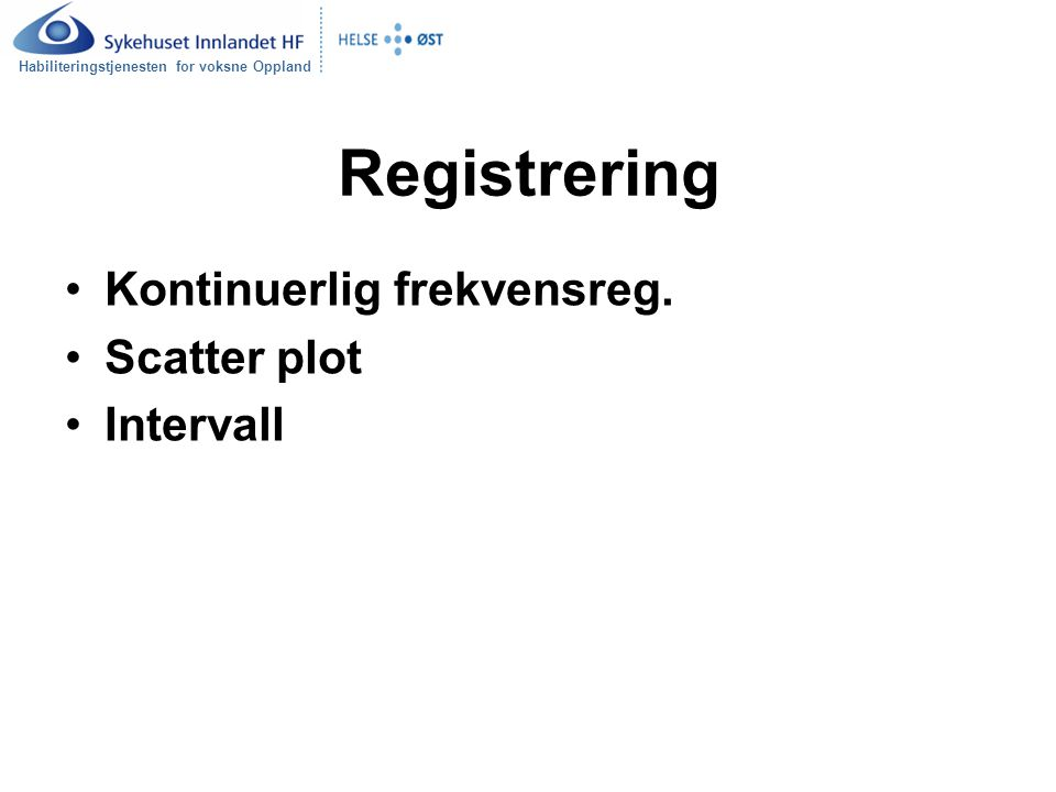 Registrering Kontinuerlig frekvensreg. Scatter plot Intervall