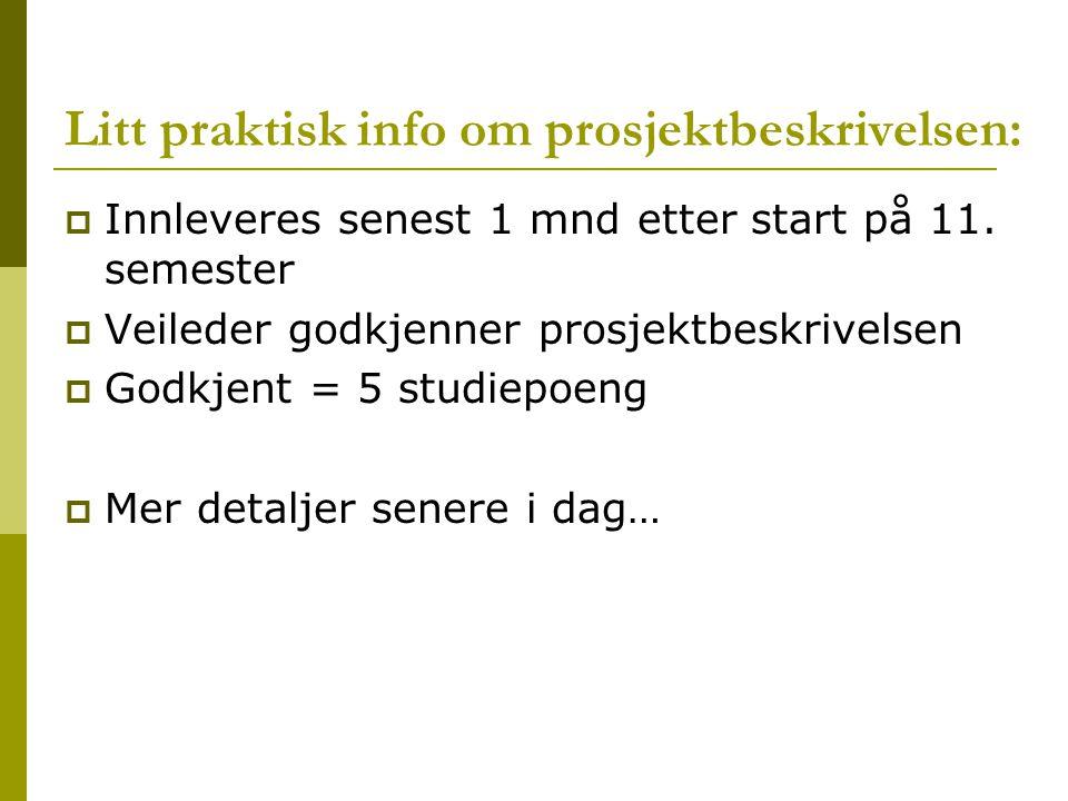 Litt praktisk info om prosjektbeskrivelsen: