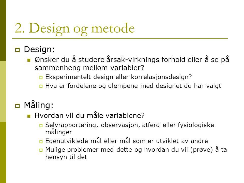 2. Design og metode Design: Måling: