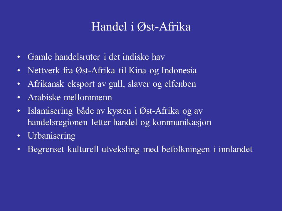Handel i Øst-Afrika Gamle handelsruter i det indiske hav