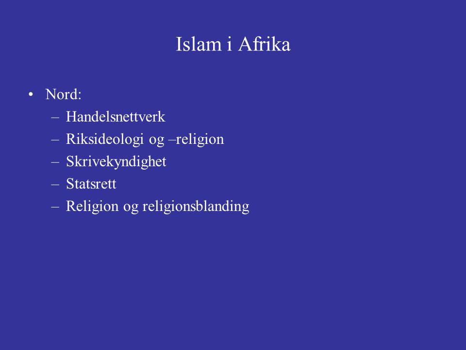 Islam i Afrika Nord: Handelsnettverk Riksideologi og –religion