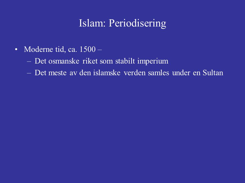 Islam: Periodisering Moderne tid, ca. 1500 –