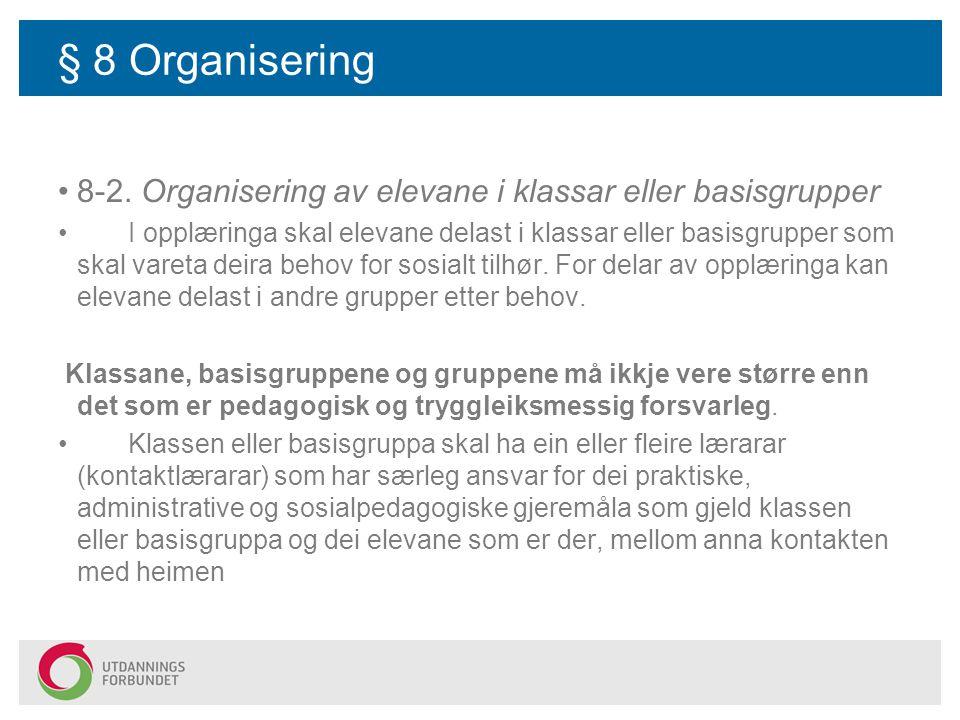 § 8 Organisering 8-2. Organisering av elevane i klassar eller basisgrupper.