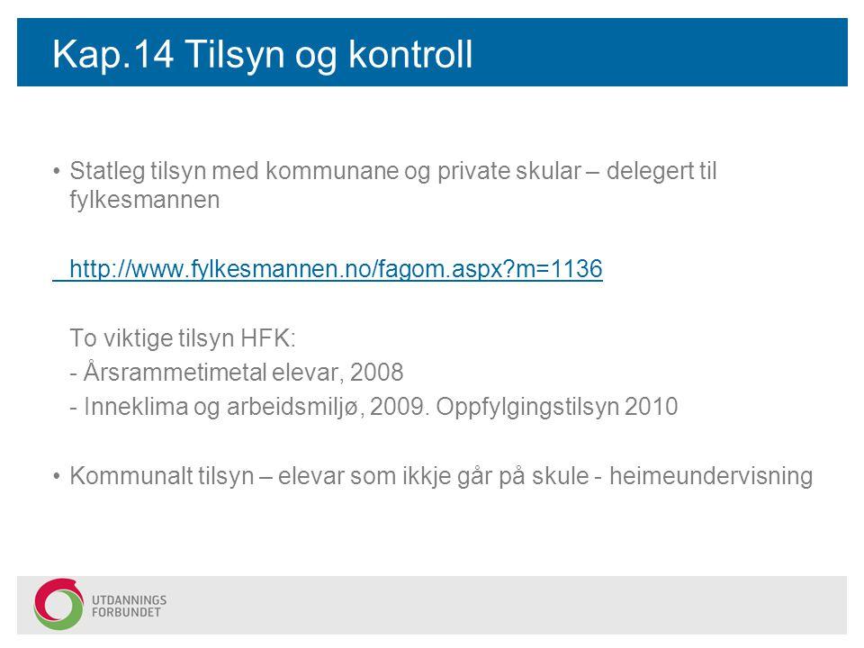 Kap.14 Tilsyn og kontroll Statleg tilsyn med kommunane og private skular – delegert til fylkesmannen.