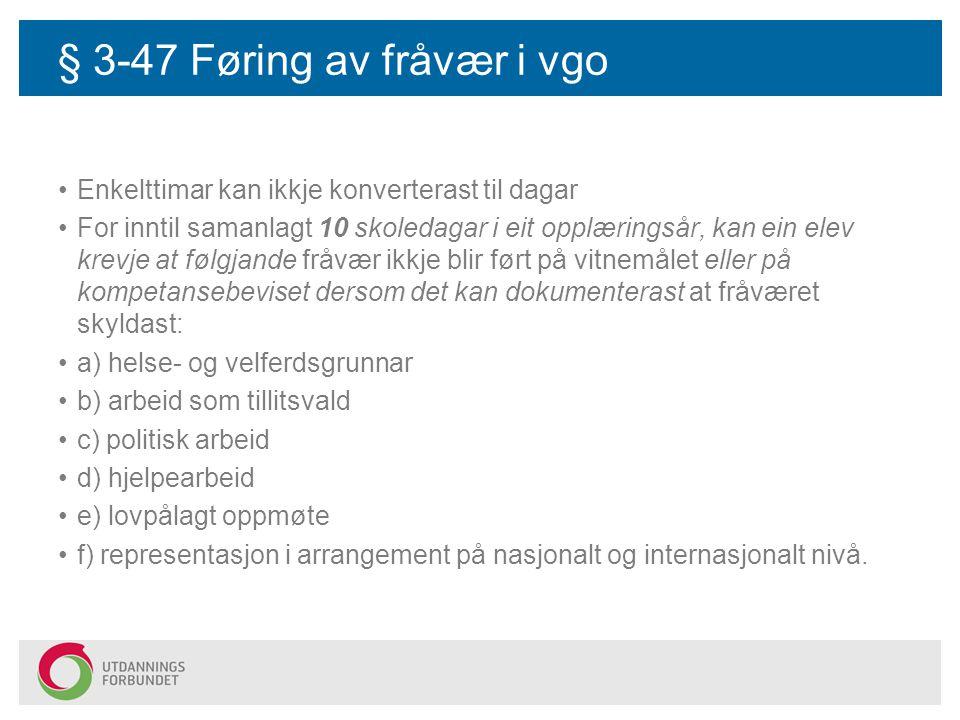 § 3-47 Føring av fråvær i vgo