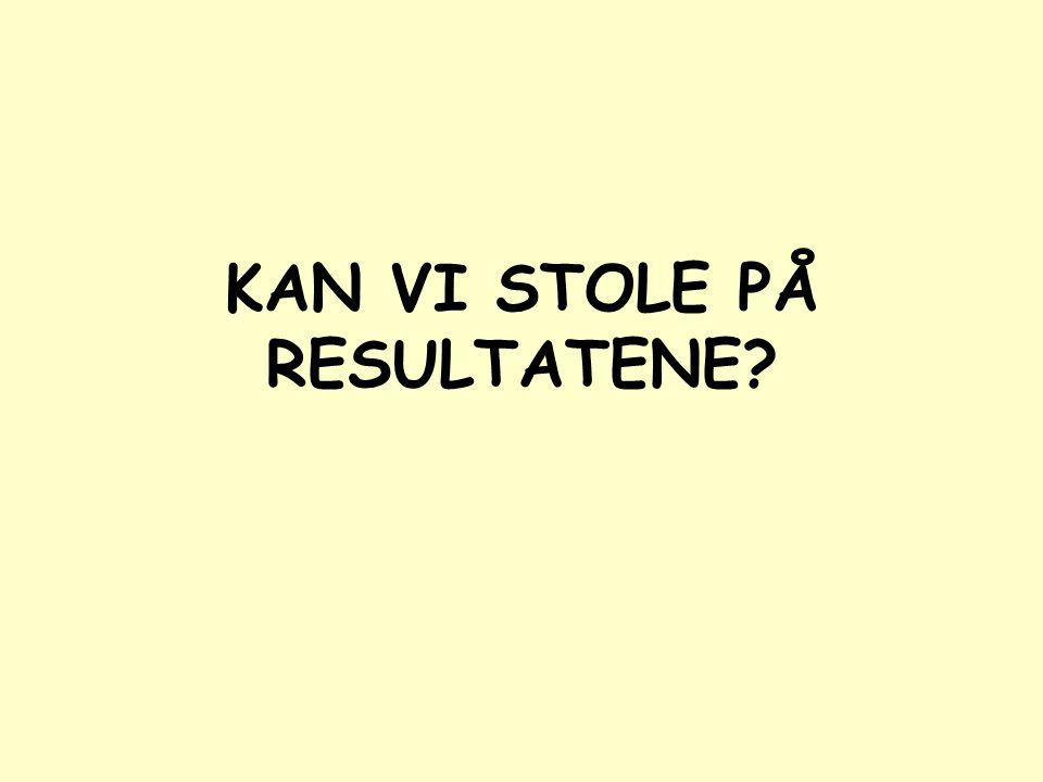 KAN VI STOLE PÅ RESULTATENE