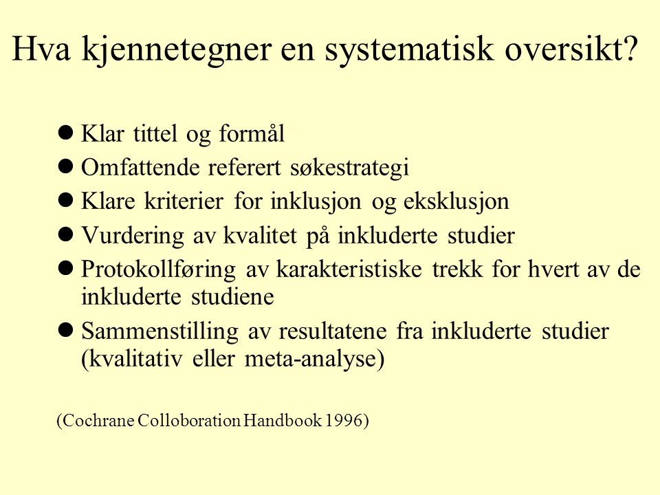 Hva kjennetegner en systematisk oversikt
