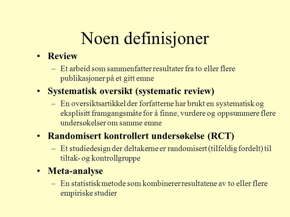 Noen definisjoner Review Systematisk oversikt (systematic review)